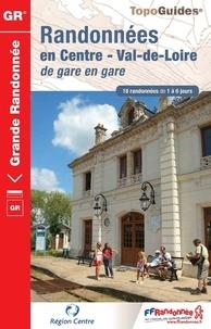 FFRandonnée - Randonnées en Centre Val-de-Loire de gare en gare - 18 randonnées de 1 à 6 jours.