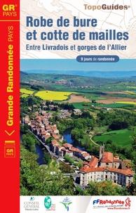 FFRandonnée - Robe de bure et cotte de mailles - Entre Livradois et gorges de l'Allier. 9 jours de randonnée.