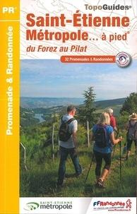 FFRandonnée - Saint-Etienne métropole... à pied - 32 promenades & randonnées.