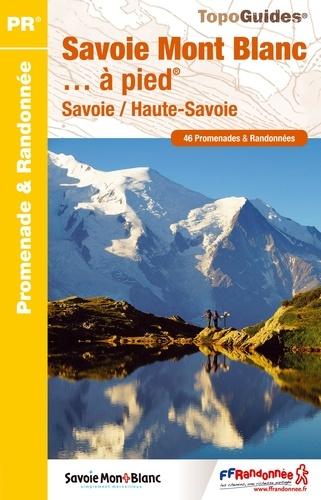 FFRandonnée - Savoie Mont Blanc... à pied - 46 promenades & randonnées.
