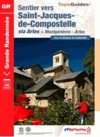 FFRandonnée - Sentier vers Saint-Jacques-de-Compostelle via Arles, Montgenèvre - Arles - Plus de 20 jours de randonnée.