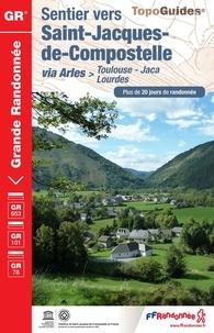 FFRandonnée - Sentier vers Saint-Jacques-de-Compostelle via Arles (Toulouse, Jaca, Lourdes) - Plus de 20 jours de randonnée.