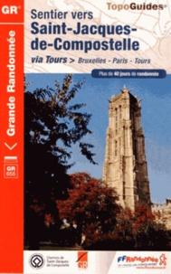 FFRandonnée - Sentier vers Saint-Jacques-de-Compostelle via Bruxelles, Paris, Tours - Plus de 40 jours de randonnée.