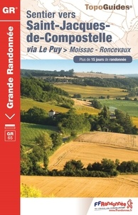 FFRandonnée - Sentier vers Saint-Jacques-de-Compostelle via Le Puy > Moissac-Roncevaux - Plus de 15 jours de randonnée.