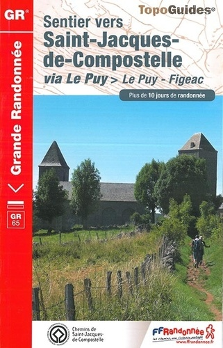 Sentier vers Saint-Jacques-de-Compostelle via Le Puy. Le Puy - Aubrac - Conques - Figeac