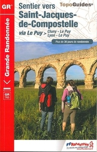 FFRandonnée - Sentier vers Saint-Jacques-de-Compostelle - Via Le Puy, Cluny-Le Puy/Lyon-Le Puy. Plus de 30 jours de randonnée.