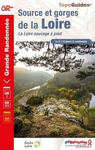 FFRandonnée - Sources et gorges de la Loire - La Loire sauvage à pied.