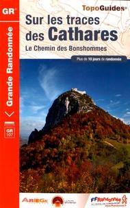 FFRandonnée - Sur les traces des Cathares - Le chemin des Bonshommes. Plus de 10 jours de randonnée.