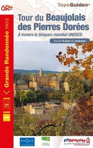 FFRandonnée - Tour du Beaujolais des Pierres Dorées - A travers le Géoparc mondial UNESCO.