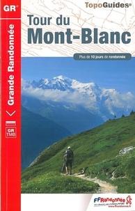 FFRandonnée - Tour du Mont-Blanc - Plus de 10 jours de randonnée.