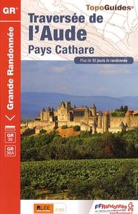 FFRandonnée - Traversée de l'Aude - Pays cathare. Plus de 10 jours de randonnée.