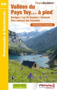FFRandonnée - Vallées du Pays Toy... à Pied - Barèges/Luz-St-Sauveur/Gavarnie/Parc National des Pyrénées.