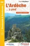 FFRP - L'Ardèche à pied - 46 promenades et randonnées.