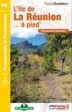 FFRP - L'île de La Réunion... à pied - 25 promenades et randonnées.