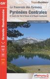 FFRP - La Traversées des Pyrénées Centrales et tours du Val d'Azun et d'Oueil-Larboust - GR 10.
