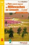 FFRP - Le Parc naturel régional de Millevaches en Limousin... à pied - 18 promenades & randonnées, 4 sentiers GR de pays.