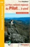 FFRP - Le Parc naturel régional du Pilat à pied - 22 promenades & randonnées.