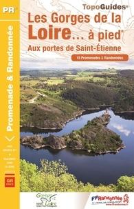 FFRP - Les Gorges de la Loire... à pied - Aux portes de Saint-Etienne.