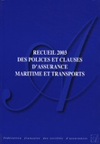FFSA - Recueil 2003 des polices et clauses d'assurance maritime et transports.