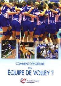 FFVB - Comment construire une équipe de volley ?.