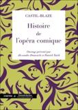 FHJ Castil-Blaze - Histoire de l'opéra-comique.