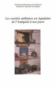 FHSO - Les sociétés militaires en Aquitaine de l'Antiquité à nos jours.