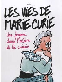 Fiami - Les vies de Marie Curie - Une femme dans l'histoire de la chimie.
