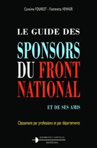 Fiammetta Venner et Caroline Fourest - Le guide des sponsors du Front national et de ses amis.