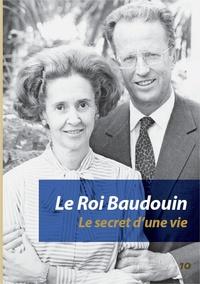 FIAT - Le Roi Baudouin - Le secret d'une vie.