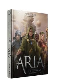 FibreTigre - ARIA : La couronne, le sceptre, et l'orbe..