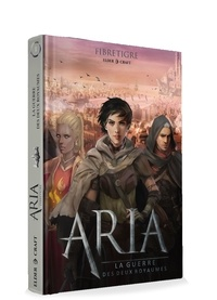 FibreTigre - ARIA : La guerre des deux royaumes.