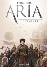 FibreTigre - ARIA : Préludes.
