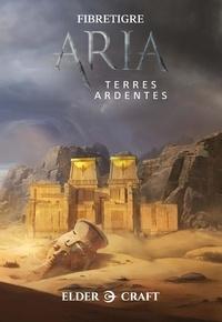 FibreTigre - ARIA - Voyage en Osmanlie T2 - Terres ardentes.