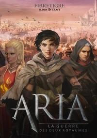 FibreTigre - Aria - La guerre des deux royaumes.