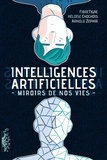 FibreTigre et Arnold Zephir - Intelligences Artificielles. Miroirs de nos vies.