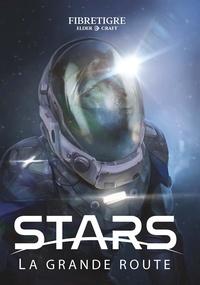 FibreTigre - STARS : La grande route.