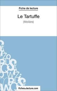 Fichesdelecture.com - Le Tartuffe - Analyse complète de l'oeuvre.