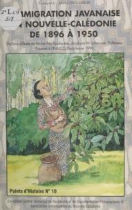 Fidayanti Muljono-Larue et Johannès Wahono - Histoire de l'immigration des Javanais sous contrat en Nouvelle-Calédonie de 1896 à 1950.