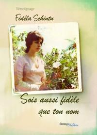 Fidéla Schintu - Sois aussi fidele que ton nom.