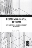 Fidèle-A Vlavo - Performing Digital Activism - New Aesthetics and Discourses of Resistance.