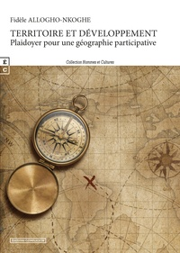 Fidèle Allogho-Nkoghe - Territoire et développement - Plaidoyer pour une géographie participative.