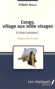 Fidèle Awazi - Congo, village aux mille visages - Si j'étais président....