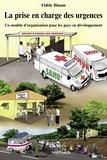 Fidèle Binam - La prise en charge des urgences. Un modèle d'organisation pour les pays en développement.