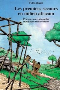 Fidèle Binam - Les premiers secours en milieu africain - Pratiques conventionnelles et pratiques traditionnelles.