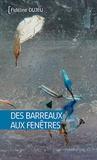 Fidéline Dujeu - Des barreaux aux fenêtres.