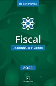 Fiduciaire Revue - Fiscal dictionnaire pratique.