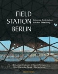 FIELD STATION BERLIN - Geheime Abhörstation auf dem Teufelsberg.