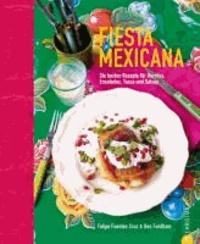 Fiesta Mexicana - Die besten Rezepte für Burritos, Ensaladas, Tacos und Salsas.