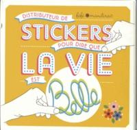 Fifi Mandirac - Distributeur de stickers pour dire que la vie est belle.