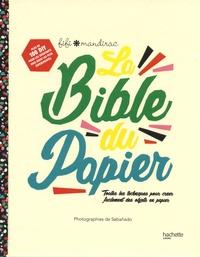Fifi Mandirac - La bible du papier - Toutes les techniques pour créer facilement des objets en papier.